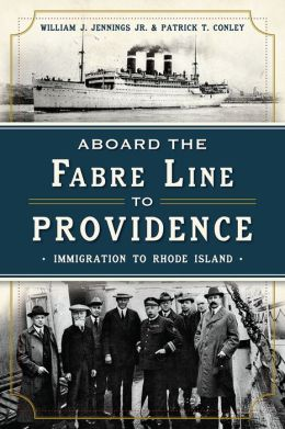 Aboard the Fabre Line to Providence by William J. Jennings Jr.